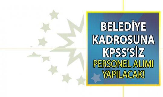 Photo of Belediye KPSS'siz sözlü sınav ile personel alımı yapacak!