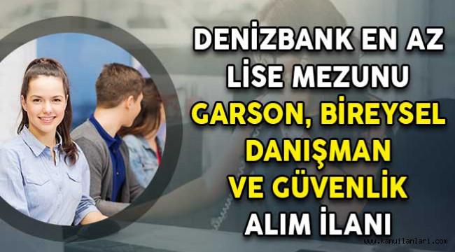 Photo of Denizbank Garson, Güvenlik Görevlisi ve Danışman Alım İlanı Yayımladı