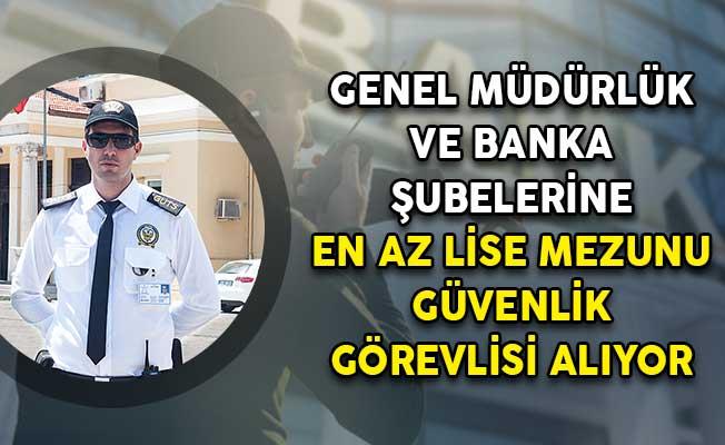 Photo of Genel Müdürlük ve Banka Şubesi İçin En Az Lise Mezunu Güvenlik Görevlisi Alım İlanı
