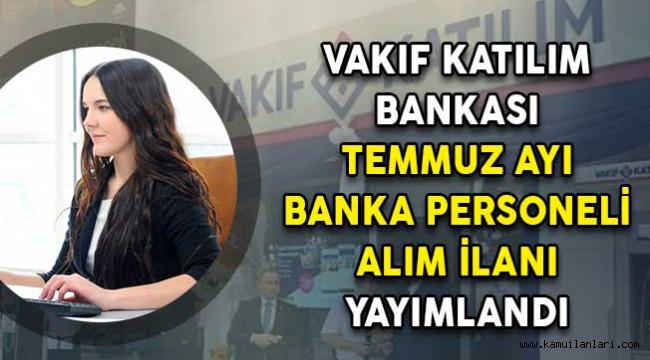 Photo of Vakıf Katılım Bankası Temmuz Ayı Personel Alım İlanı Yayımlandı