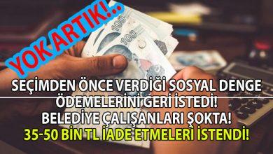 Photo of AKP'li belediye seçim öncesi verdiği sosyal denge ödemelerini geri istedi!