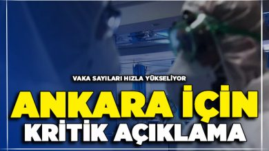 Photo of Vaka Sayıları Yükseliyor ! Ankara İçin Kritik Açıklama