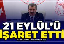 Photo of Sağlık Bakanı Koca'dan Kritik Açıklama: 21 Eylül'ü İşaret Etti