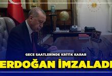 Photo of Gece Saatlerinde Cumhurbaşkanı Erdoğan'dan Önemli Karar