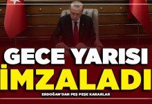 Photo of Cumhurbaşkanı Erdoğan'dan Gece Yarısı Peş Peşe Önemli Kararlar