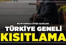 Photo of Bilim Kurulu Üyesi Açıkladı: Türkiye Geneli Kısıtlama