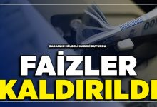 Photo of Bakanlık'tan Çok Önemli Açıklama ! Faizler Kaldırıldı
