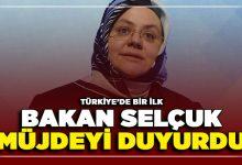 Photo of Bakan Selçuk Müjdeyi Duyurdu ! Türkiye'de Bir İlk