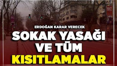 Photo of Türkiye Geneli Sokağa Çıkma Yasağı ve Kısıtlama ! Cumhurbaşkanı Erdoğan Karar Verecek